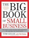 The Big Book of Small Business - Tom Gegax, Phil Bolsta