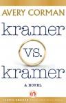 Kramer vs. Kramer: A Novel - Avery Corman