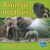 Animal Mothers - Bobbie Kalman