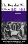 The Royalist War Effort 1642-1646 - Ronald Hutton