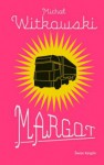 Margot - Michał Witkowski