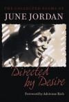 Directed by Desire: The Collected Poems of June Jordan - June Jordan
