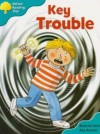 Key Trouble (Oxford Reading Tree: Stage 9: More Stories A) - Roderick Hunt, Alex Brychta