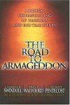 The Road to Armageddon: A Biblical Understanding of Prophecy and End Time Events - Charles R. Swindoll, John F. Walvoord, D. Dwight Pentecost