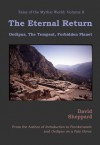 The Eternal Return: Oedipus, The Tempest, Forbidden Planet - David Sheppard