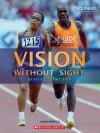 Vision Without Sight: Human Capabilities - Susan Brocker