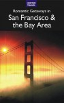 Romantic Getaways in San Francisco & the Bay Area - Robert White