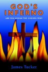 God's Inferno: Are You Among the Chosen Few? - James Tucker