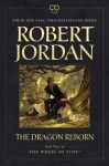 The Dragon Reborn: Book Three of The Wheel of Time ® - Robert Jordan