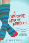 A Crooked Kind of Perfect - Linda Urban