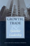 Growth, Trade, and Systemic Leadership - Rafael Reuveny, William R. Thompson