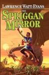 The Spriggan Mirror: A Legend of Ethshar - Lawrence Watt-Evans