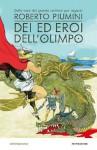 Dei ed eroi dell'Olimpo (Contemporanea) (Italian Edition) - Roberto Piumini, G. Visintin