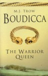 Boudicca: The Warrior Queen - M.J. Trow