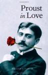 Proust in Love - William C. Carter