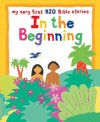 My Very First: In The Beginning (My Very First Big Bible Stories) - Lois Rock
