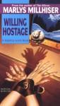 Willing Hostage - Marlys Millhiser