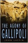 The Agony of Gallipoli - John Laffin