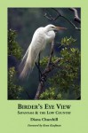 Birder's Eye View: Savannah & the Low Country - Diana Churchill