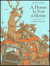 A House Is Not a Home - Anne Liersch, Christa Unzner, Christa Unzner-Fischer