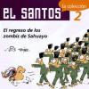 """El Santos 2: El Regreso de Los Zombis de Sahuayo - Jis, José Ignacio Solorzano """"Jis"""""""