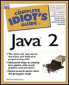 The Complete Idiot's Guide to Java 2 - Michael Morrison