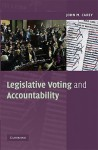 Legislative Voting and Accountability - John M. Carey