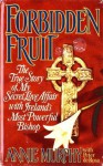 Forbidden Fruit: The True Story of My Secret Love Affair with Ireland's Most Powerful - Annie Murphy, Peter de Rosa