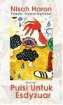 Puisi Untuk Esdyzuar - Nisah Haji Haron