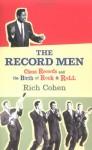 The Record Men - Rich Cohen