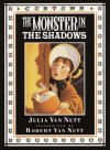 The Monster in the Shadows: A Cobtown Story from the Diaries of Lucky Hart - Julia Van Nutt, Robert Van Nutt