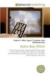 Astro Boy (Film) - Frederic P. Miller, Agnes F. Vandome, John McBrewster