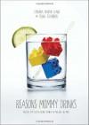 Reasons Mommy Drinks - Lyranda Martin-Evans, Fiona Stevenson