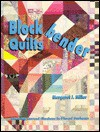 Blockbender Quilts: Creating Curved Illusions in Pieced Surfaces - Margaret J. Miller