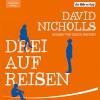 Drei auf Reisen - David Nicholls, Ulrich Noethen, Der Hörverlag