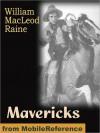 Mavericks - William MacLeod Raine, Clarence H. (Clarence Herbert) Rowe