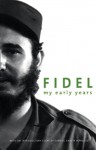 Fidel: My Early Years - Fidel Castro, Deborah Shnookal, Pedro Alvarez Tabmo, Pedro Alvarez Tabio