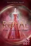 Royal, Band 6: Eine Liebe aus Samt - Valentina Fast