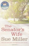 The Senator's Wife by Miller, Sue (2009) Paperback - Sue Miller