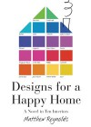 Designs For A Happy Home - Matthew Reynolds