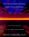 The Extraterrestrial Encyclopedia: An Alphabetical Reference to All Life in the Universe - David Darling