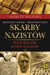 Skarby nazistów. Poszukiwanie łupów Trzeciej Rzeszy - Kenneth D. Alford, Sergiusz Lipnicki