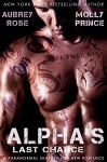 Alpha's Last Chance: A Paranormal Shapeshifter BBW Romance (Scraptown Shifters Book 2) - Aubrey Rose, Molly Prince