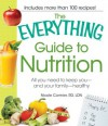 The Everything Guide to Nutrition: All you need to keep you - and your family - healthy (Everything®) - Nicole Cormier