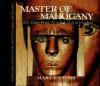 Master Of Mahogany: Tom Day, Free Black Cabinetmaker - Mary E. Lyons