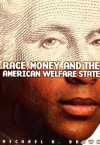 Race, Money, and the American Welfare State - Michael K. Brown
