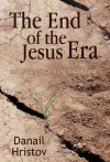The End of the Jesus Era (An Investigation – Part One) - Danail Hristov