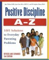 Positive Discipline A-Z, Revised and Expanded 2nd Edition: From Toddlers to Teens, 1001 Solutions to Everyday Parenting Problems - Jane Nelsen, Lynn Lott, H. Stephen Glenn