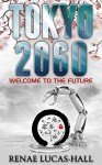 Tokyo 2060: Welcome to the Future - Renae Lucas-Hall