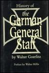 History of the German General Staff, 1657-1945 - Walter Goerlitz, Walter Görlitz